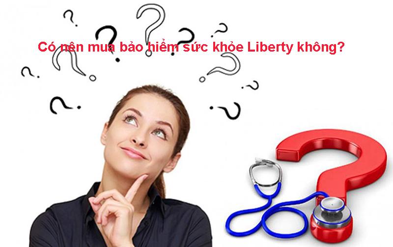 Tìm hiểu có nên mua bảo hiểm sức khỏe Liberty